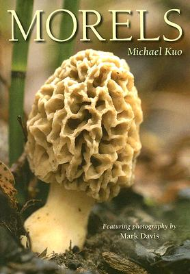 Morels By Kuo, Michael/ Davis, Mark (FRW)