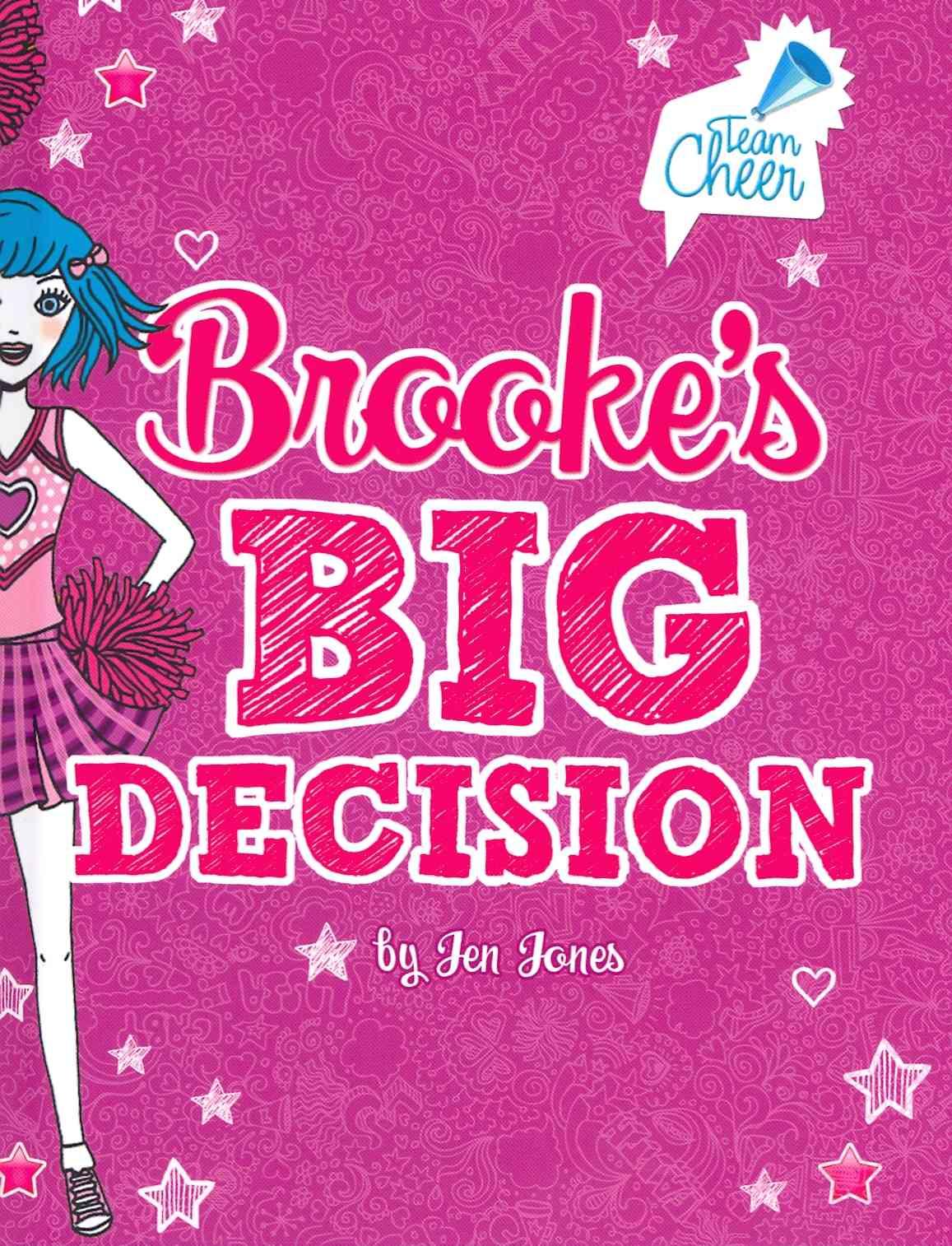 Brooke's Big Decision By Jones, Jen